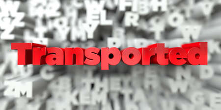 transported: Transported -  Red text on typography background - 3D rendered royalty free stock image. This image can be used for an online website banner ad or a print postcard.