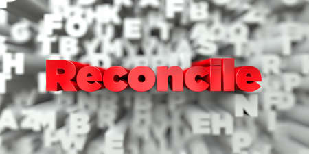 sentence typescript: Reconcile -  Red text on typography background - 3D rendered royalty free stock image. This image can be used for an online website banner ad or a print postcard.