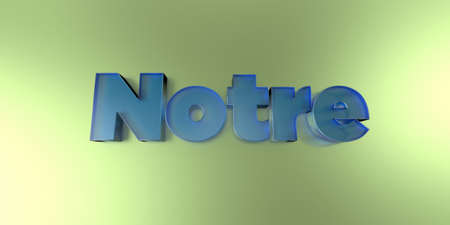Notre - colorful glass text on vibrant background - 3D rendered royalty free stock image.