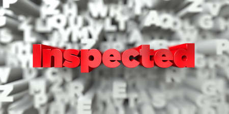 inspected: Inspected -  Red text on typography background - 3D rendered royalty free stock image. This image can be used for an online website banner ad or a print postcard. Stock Photo