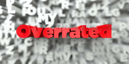 Overrated -  Red text on typography background - 3D rendered royalty free stock image. This image can be used for an online website banner ad or a print postcard. Фото со стока