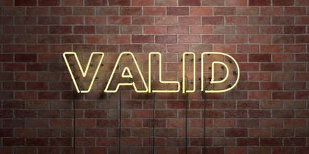 valid: VALID - fluorescent Neon tube Sign on brickwork - Front view - 3D rendered royalty free stock picture. Can be used for online banner ads and direct mailers. Stock Photo