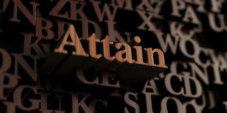 attain: Attain - Wooden 3D rendered lettersmessage.  Can be used for an online banner ad or a print postcard.