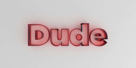 Dude - Red glass text on white background - 3D rendered royalty free stock image. Stock Photo