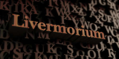 Livermorium - Wooden 3D rendered lettersmessage.  Can be used for an online banner ad or a print postcard.