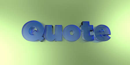 Quote - colorful glass text on vibrant background - 3D rendered royalty free stock image.
