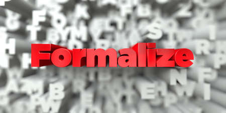 formalize: Formalize -  Red text on typography background - 3D rendered royalty free stock image. This image can be used for an online website banner ad or a print postcard. Stock Photo