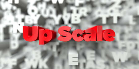 Up Scale -  Red text on typography background - 3D rendered royalty free stock image. This image can be used for an online website banner ad or a print postcard.