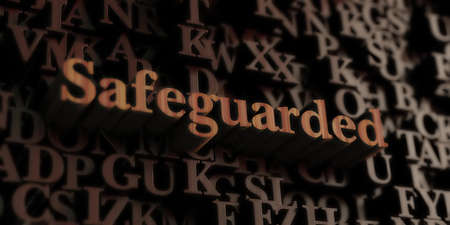 safeguarded: Safeguarded - Wooden 3D rendered lettersmessage.  Can be used for an online banner ad or a print postcard.