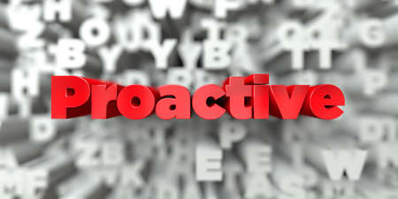 Proactive -  Red text on typography background - 3D rendered royalty free stock image. This image can be used for an online website banner ad or a print postcard.