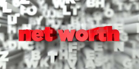 net worth -  Red text on typography background - 3D rendered royalty free stock image. This image can be used for an online website banner ad or a print postcard.
