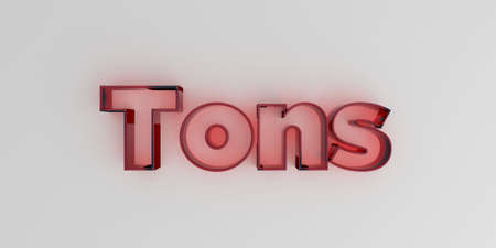 tons: Tons - Red glass text on white background - 3D rendered royalty free stock image.