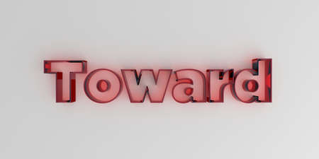 royalty free: Toward - Red glass text on white background - 3D rendered royalty free stock image.