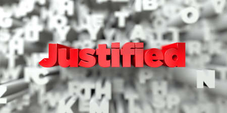 justified: Justified -  Red text on typography background - 3D rendered royalty free stock image. This image can be used for an online website banner ad or a print postcard.