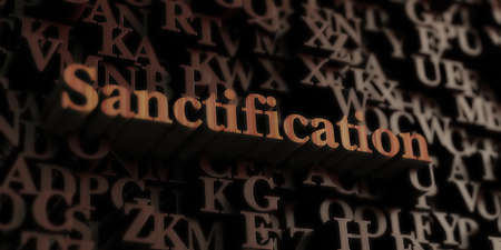sanctification: Sanctification - Wooden 3D rendered lettersmessage.  Can be used for an online banner ad or a print postcard.