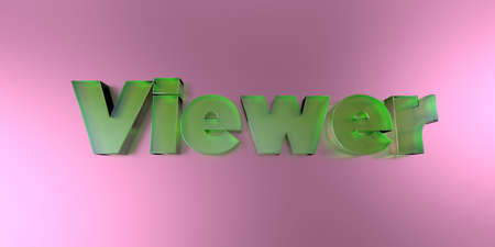 viewer: Viewer - colorful glass text on vibrant background - 3D rendered royalty free stock image.