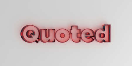 quoted: Quoted - Red glass text on white background - 3D rendered royalty free stock image.