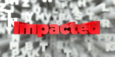 impacted: Impacted -  Red text on typography background - 3D rendered royalty free stock image. This image can be used for an online website banner ad or a print postcard.