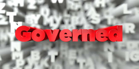 governed: Governed -  Red text on typography background - 3D rendered royalty free stock image. This image can be used for an online website banner ad or a print postcard.