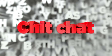 Chit chat -  Red text on typography background - 3D rendered royalty free stock image. This image can be used for an online website banner ad or a print postcard.