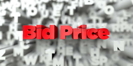 Bid Price -  Red text on typography background - 3D rendered royalty free stock image. This image can be used for an online website banner ad or a print postcard.