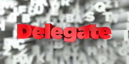 Delegate -  Red text on typography background - 3D rendered royalty free stock image. This image can be used for an online website banner ad or a print postcard.