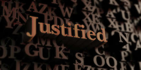 justified: Justified - Wooden 3D rendered lettersmessage.  Can be used for an online banner ad or a print postcard.