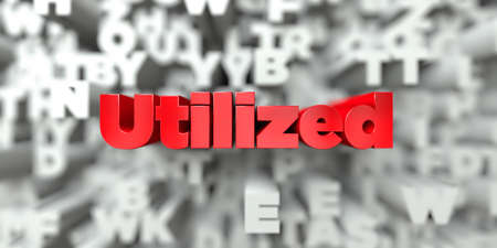 Utilized -  Red text on typography background - 3D rendered royalty free stock image. This image can be used for an online website banner ad or a print postcard.