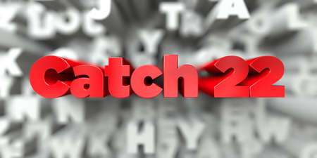 Catch 22 -  Red text on typography background - 3D rendered royalty free stock image. This image can be used for an online website banner ad or a print postcard. Foto de archivo