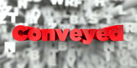 Conveyed -  Red text on typography background - 3D rendered royalty free stock image. This image can be used for an online website banner ad or a print postcard.
