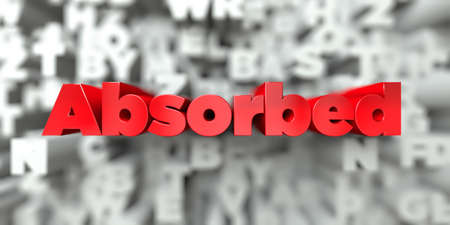 absorbed: Absorbed -  Red text on typography background - 3D rendered royalty free stock image. This image can be used for an online website banner ad or a print postcard. Stock Photo