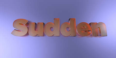 Sudden - colorful glass text on vibrant background - 3D rendered royalty free stock image.