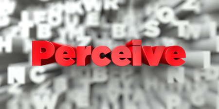 Perceive -  Red text on typography background - 3D rendered royalty free stock image. This image can be used for an online website banner ad or a print postcard.