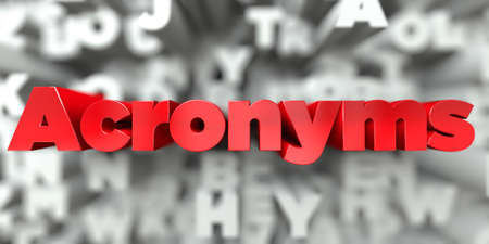 acronyms: Acronyms -  Red text on typography background - 3D rendered royalty free stock image. This image can be used for an online website banner ad or a print postcard.