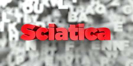 Sciatica -  Red text on typography background - 3D rendered royalty free stock image. This image can be used for an online website banner ad or a print postcard.