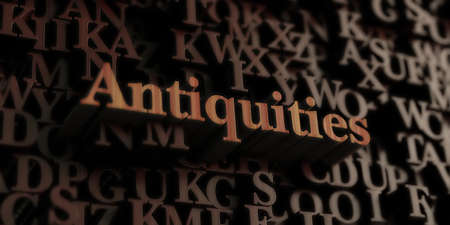 antiquities: Antiquities - Wooden 3D rendered lettersmessage.  Can be used for an online banner ad or a print postcard. Stock Photo
