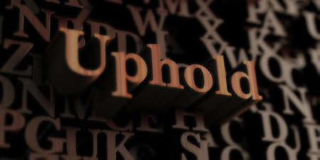 uphold: Uphold - Wooden 3D rendered lettersmessage.  Can be used for an online banner ad or a print postcard.