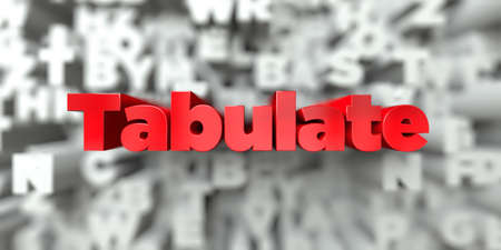 Tabulate -  Red text on typography background - 3D rendered royalty free stock image. This image can be used for an online website banner ad or a print postcard.