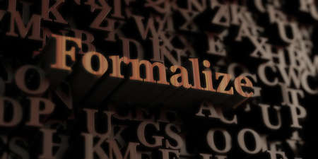 formalize: Formalize - Wooden 3D rendered lettersmessage.  Can be used for an online banner ad or a print postcard.