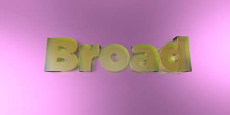 Broad - colorful glass text on vibrant background - 3D rendered royalty free stock image.