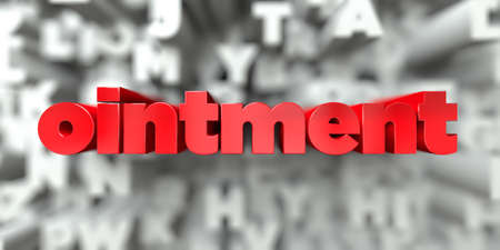 ointment -  Red text on typography background - 3D rendered royalty free stock image. This image can be used for an online website banner ad or a print postcard.