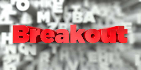 Breakout -  Red text on typography background - 3D rendered royalty free stock image. This image can be used for an online website banner ad or a print postcard.