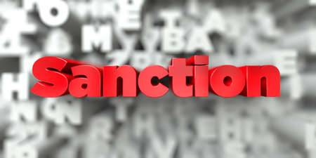 Sanction -  Red text on typography background - 3D rendered royalty free stock image. This image can be used for an online website banner ad or a print postcard.