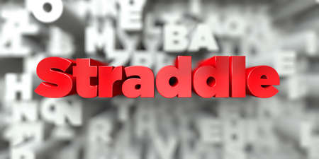 Straddle -  Red text on typography background - 3D rendered royalty free stock image. This image can be used for an online website banner ad or a print postcard.