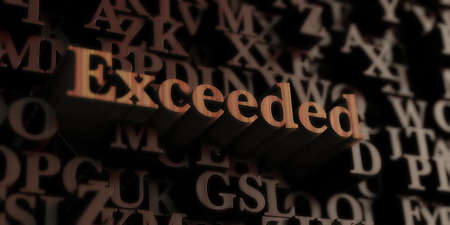 exceeded: Exceeded - Wooden 3D rendered lettersmessage.  Can be used for an online banner ad or a print postcard.