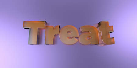 Treat - colorful glass text on vibrant background - 3D rendered royalty free stock image.