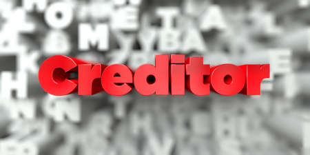 Creditor -  Red text on typography background - 3D rendered royalty free stock image. This image can be used for an online website banner ad or a print postcard.
