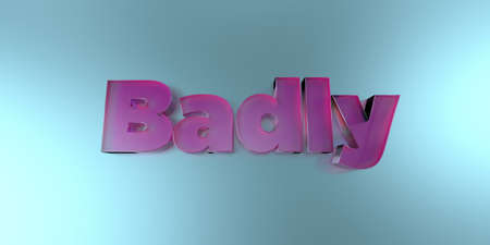 Badly - colorful glass text on vibrant background - 3D rendered royalty free stock image. Фото со стока
