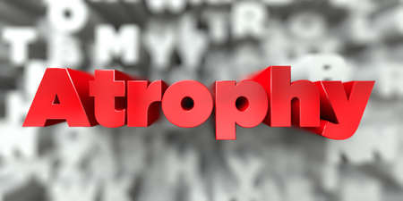 atrophy: Atrophy -  Red text on typography background - 3D rendered royalty free stock image. This image can be used for an online website banner ad or a print postcard.