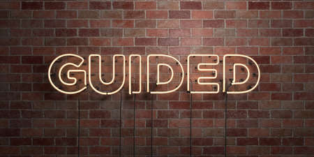 guided: GUIDED - fluorescent Neon tube Sign on brickwork - Front view - 3D rendered royalty free stock picture. Can be used for online banner ads and direct mailers.